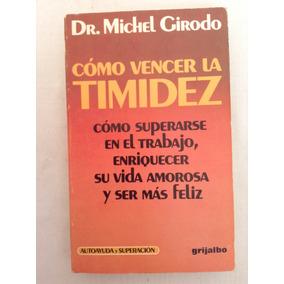Cómo Vencer La Timidez { Dr. Michel Girodo}