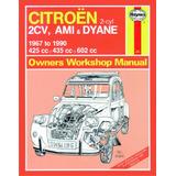 Manual De Taller Completo Citroen 2 Cv- 3 Cv - Ami - Dyane