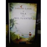 La Isla De Las Mil Fuentes - Sarah Lark - Pasta Dura