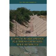 Os Impactos Na Saúde Ambiental Pela Transposição Das Águas