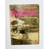 Tomas Doreste El Templo De Quetzalcoatl Libro Mexicano 1982