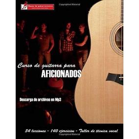 Libro Curso De Guitarra Para Aficionados: Aprenda A Tocar Su