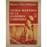 Teoría Marxista De La Economía Campesina - Héctor Diaz