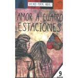 Libro Nuevo. Amor A Cuatro Estaciones. Nacarid P. Arraez