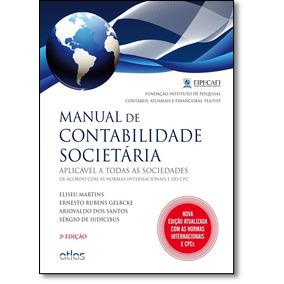 Manual De Contabilidade Societária: Aplicável A Todas As S