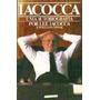 Livro Iacocca Uma Auto Biografia Iacocca