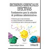 Decisiones Gerenciales Efectivas - Rodríguez [hgo]