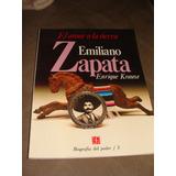 Libro Emiliano Zapata, El Amor A La Tierra, Enrique Krauze