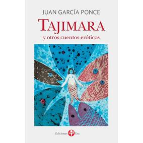 Tajimara Y Otros Cuentos Eróticos Selección Y Epílogo De Her