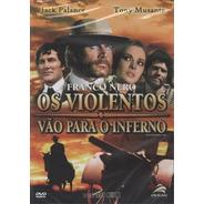 Os Violentos Vão Para O Inferno - Dvd - Franco Nero - Novo