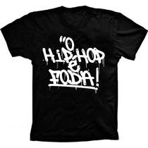 Camiseta Hip Hop É Foda,emicida,rap,pixação
