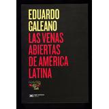 Las Venas Abiertas De America Latina - Galeano (+envio Caba)