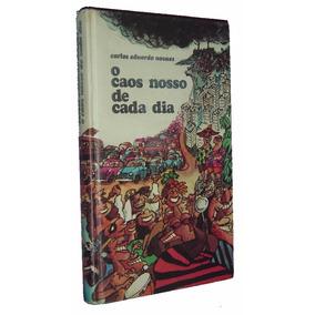 O Caos Nosso De Cada Dia Carlos Eduardo Novaes Livro /