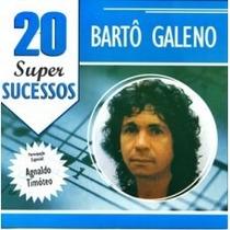 Bartô Galeno - 20 Super Sucessos -- Original - Lacrado