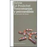 Toxicomanias Y Psicoanalisis - Le Poulichet, Sylvie