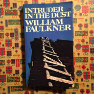William Faulkner. Intruder In The Dust.