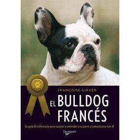 Libro El Bulldog Frances De Francoise Girard
