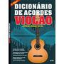 Dicionário De Acordes - Violão Especial Cordas Soltas