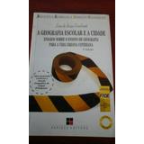 Livro A Geografia Escolar E A Cidade 3a Edição Lana Caval