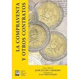 Libro La Compraventa Y Otros Contratos De Jose Mjulian Carne