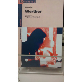 Werther - Goethe - Reencontro - Zona Norte - S P
