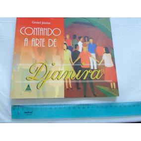 Contando A Arte De Djanira Ed 2009 Gesiel Jr Frete R$ 9,00