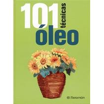101 Técnicas De Óleo David Sanmiguel Envío Gratis