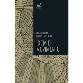 Livro Ideia E Movimento Eduardo Lufte Carlos Cirne-lima