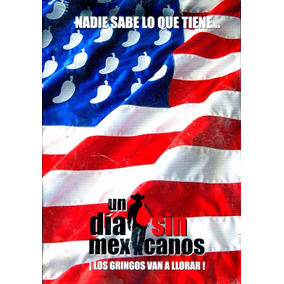 Un Dia Sin Mexicanos A Day Without A Mexican , Pelicula Dvd