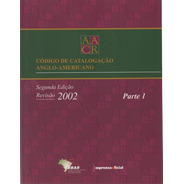 Aacr2 - Código De Catalogação Anglo Americano