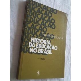Livro - História Da Educação No Brasil - Romanelli