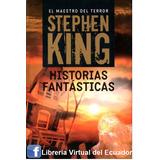 Historias Fantasticas De Stephen King Libro Fisico En Oferta