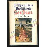 * Libro El Apocalipsis Profetico De San Juan J. Llarch 213 P