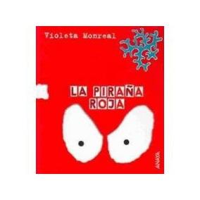 La Pirana Roja; Violeta Monreal Envío Gratis