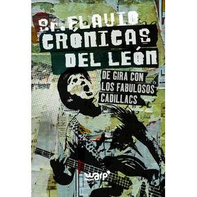Sr. Flavio Cronicas Del De Gira Con Los Fabulosos Cadilacs