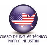 Curso Inglês Técnico Indústria + Certificado Reconhecido