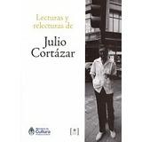 Lecturas Y Relecturas De Julio Cortazar - Aa. Vv