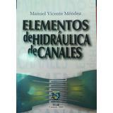 Elementos De Hidraulica De Canales (nuevo Nuevo)