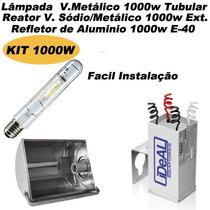 Kit Refletor + Lâmpada + Reator Vapor Metálico 1000w