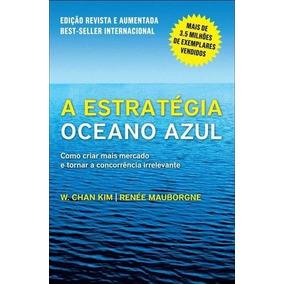 Livro A Estratégia Do Oceano Azul. Edição Estendida