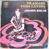 Disco Javier Solis - Te Amare Toda La Vida (vinilo)