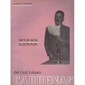 Biografía Ilustrada Del General Lázaro Cárdenas
