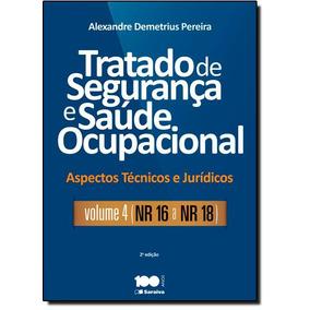 Tratado De Segurança E Saúde Ocupacional: Nr-16 A Nr-18 -