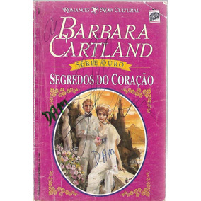 Segredos Do Coração - Barbara Cartland Série Ouro 16
