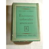Escritores Coloniales Americanos. Jose M. Gutierrez