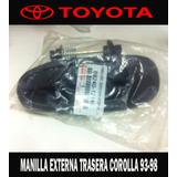 Manilla Externa Trasera Corolla 93-98 (69240-12140)