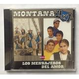 Cd 2x1 Montana - Los Mensajeros Del Amor