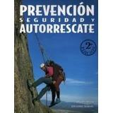 Prevención, Seguridad Y Rescate En La Montaña - Libro Nuevo