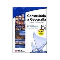 Construindo A Geografia 6a Serie 7o Ano - O Brasil E Os Bras