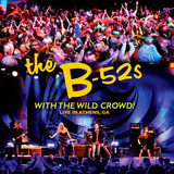 The B-52´s - With The Wild Crowd
